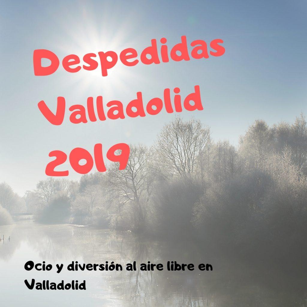 Despedidas Valladolid 2019